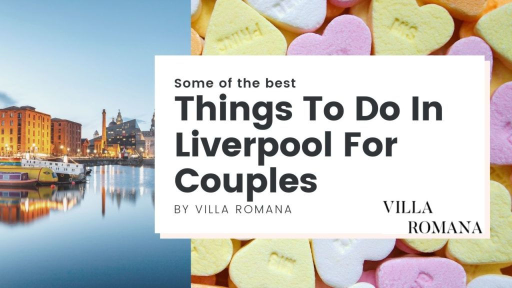 romantic things to do in Liverpool for couples